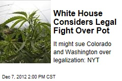 White House Considers Legal Fight Over Pot