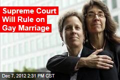 Supreme Court Will Rule on Gay Marriage
