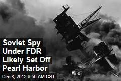 Soviet Spy Under FDR Likely Set Off Pearl Harbor