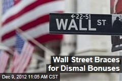 Wall Street Braces for Dismal Bonuses