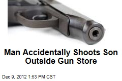 Man Accidentally Shoots Son Outside Gun Store