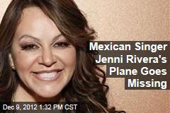 Mexican Singer Jenni Rivera's Plane Goes Missing