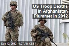 US Troop Deaths in Afghanistan Plummet in 2012