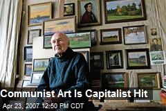 Communist Art Is Capitalist Hit