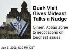 Bush Visit Gives Mideast Talks a Nudge
