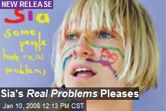 Sia's Real Problems Pleases