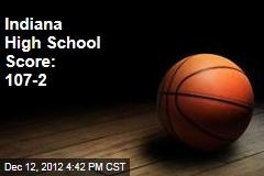 Indiana High School Score: 107-2