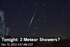 Tonight: 2 Meteor Showers?