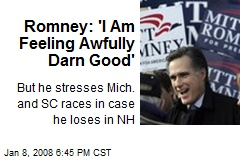 Romney: 'I Am Feeling Awfully Darn Good'