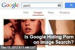 Is Google Hiding Porn on Image Search?
