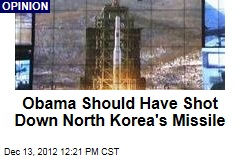 Obama Should Have Shot Down North Korea's Missile