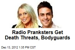 Radio Pranksters Get Death Threats, Body Guards
