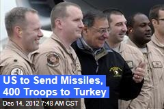 US to Send Missiles, 400 troops to Turkey
