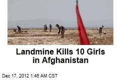 Landmine Kills 10 Girls in Afghanistan