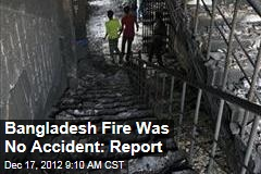 Bangladesh Fire Was No Accident: Report