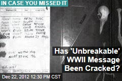 Has 'Unbreakable' WWII Message Been Cracked?