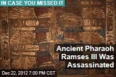 Ancient Pharoah Ramses III Was Assassinated