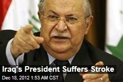 Iraq's President Suffers Stroke