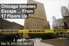 Chicago Inmates Escape ... From 17 Floors Up