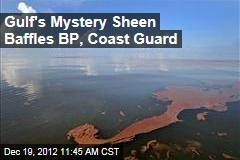 Gulf's Mystery Sheen Baffles BP, Coast Guard