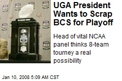 UGA President Wants to Scrap BCS for Playoff