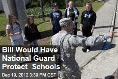 Bill Would Have National Guard Protect Schools