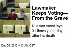 Russian Lawmaker Keeps Voting While Dead