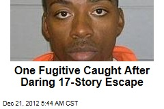 One Inmate Recaptured After Daring 17-Story Escape