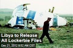 Libya to Release All Lockerbie Files