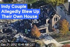 Indy Couple Allegedly Blew Up Their Own House
