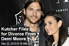 Kutcher Files for Divorce From Demi Moore