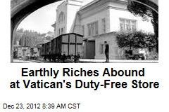 Earthly Riches Abound at Vatican's Duty-Free Store