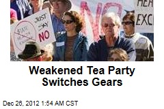 Weakened Tea Party Changes Focus