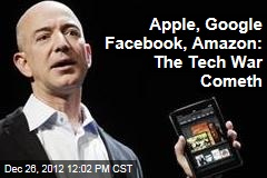 Apple, Google Facebook, Amazon: The Tech War Cometh