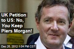 UK Petition to US: No, You Keep Piers Morgan!