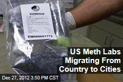 US Meth Labs Migrating From Country to Cities