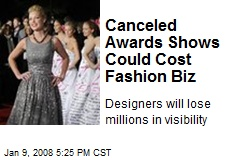 Canceled Awards Shows Could Cost Fashion Biz