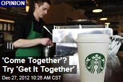'Come Together'? Try 'Get It Together'