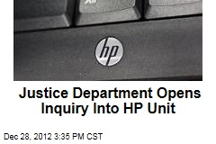 Justice Department Opens Probe Into HP Unit