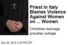 Priest in Italy Blames Violence Against Women on ... Women