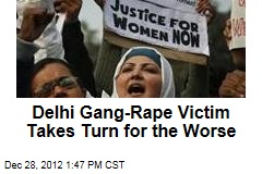 Delhi Gang-Rape Victim Takes Turn for the Worse