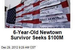 6-Year-Old Newtown Survivor Seeks $100M