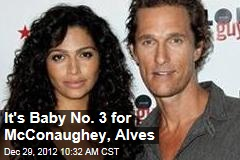 It's Baby No. 3 for McConaughey, Alves