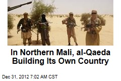 In Northern Mali, al-Qaeda Building Its Own Country