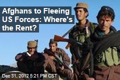 Afghans to Fleeing US Forces: Where's the Rent?