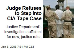 Judge Refuses to Step Into CIA Tape Case