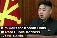 Kim Calls for Korean Unity In Rare Public Address