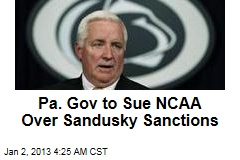 Penn. Gov to Sue NCAA Over Sandusky Sanctions