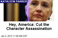 Hey, America: Cut the Character Assassination