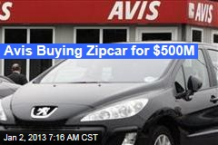Avis Buying Zipcar for $500M